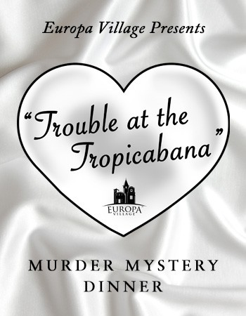 Murder Mystery Dinner - Trouble at the Tropicabana