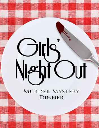 Murder Mystery Dinner - Girls' Night Out